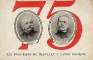 1 vue  - Les inventeurs du merveilleux canon français 75 (ouvre la visionneuse)